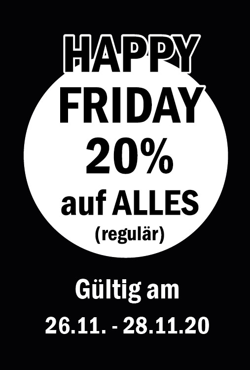 HAPPY FRIDAY 20% auf ALLES